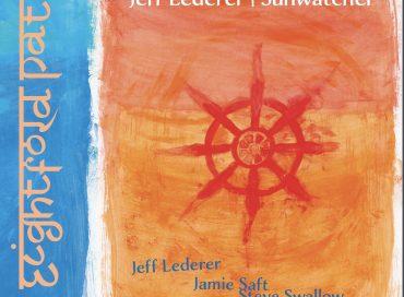 Jeff Lederer / Sunwatcher: Eightfold Path (Little (i))