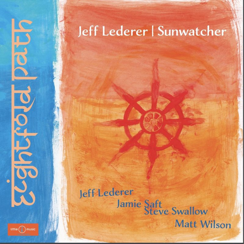 Jeff Lederer / Sunwatcher: Eightfold Path